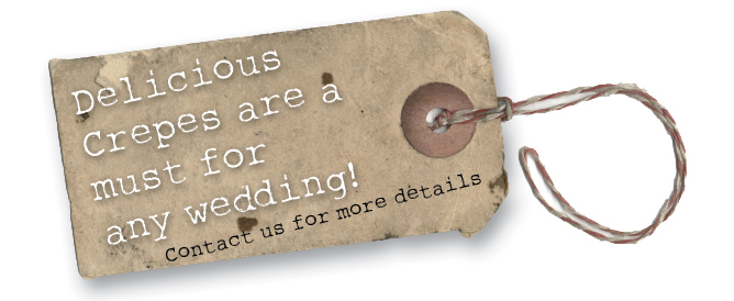 "Wedding tag, ""Delicious Crepe are a must for any Wedding!"""